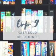 top 9 gier solo do 30 minut